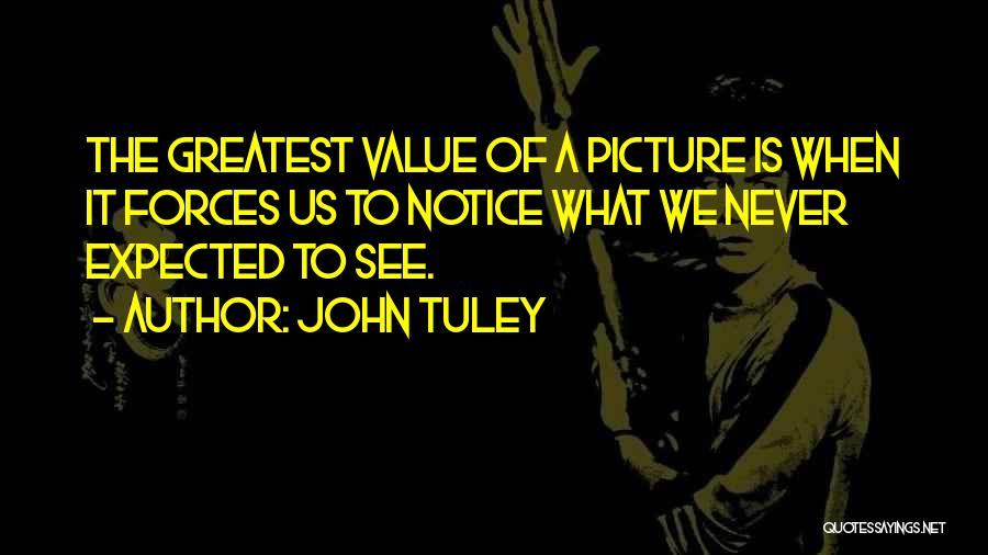 What We Value Quotes By John Tuley