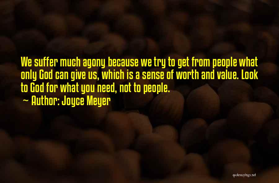 What We Value Quotes By Joyce Meyer