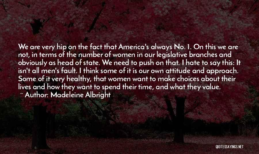 What We Value Quotes By Madeleine Albright