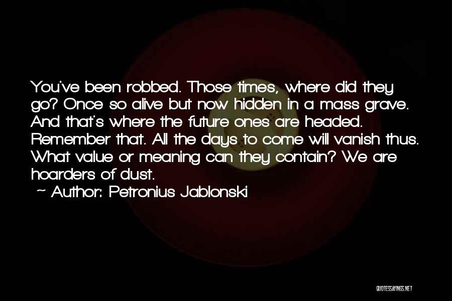 What We Value Quotes By Petronius Jablonski