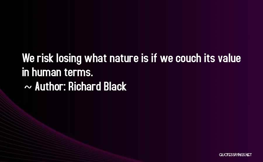 What We Value Quotes By Richard Black