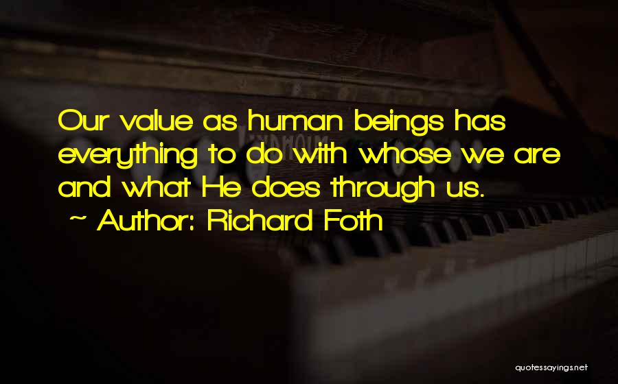 What We Value Quotes By Richard Foth