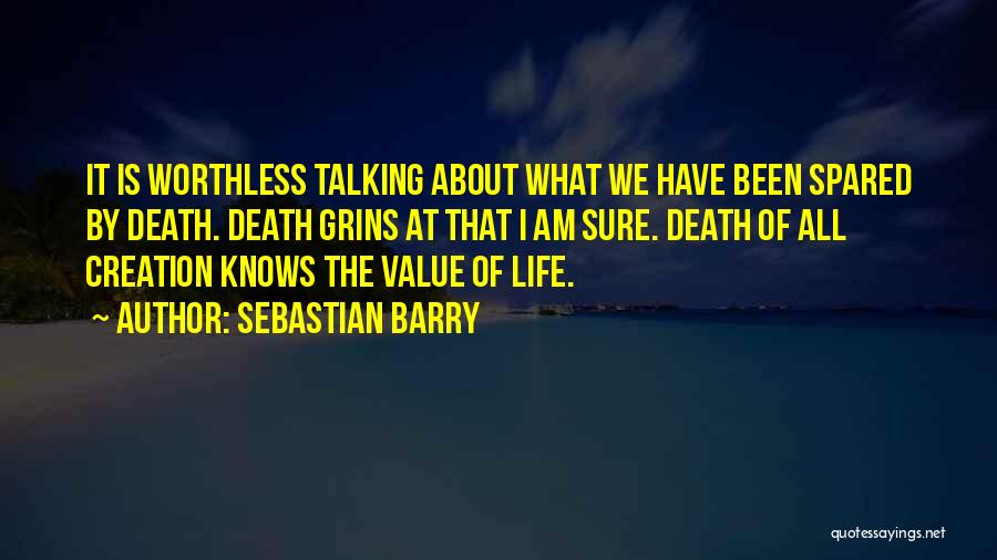 What We Value Quotes By Sebastian Barry
