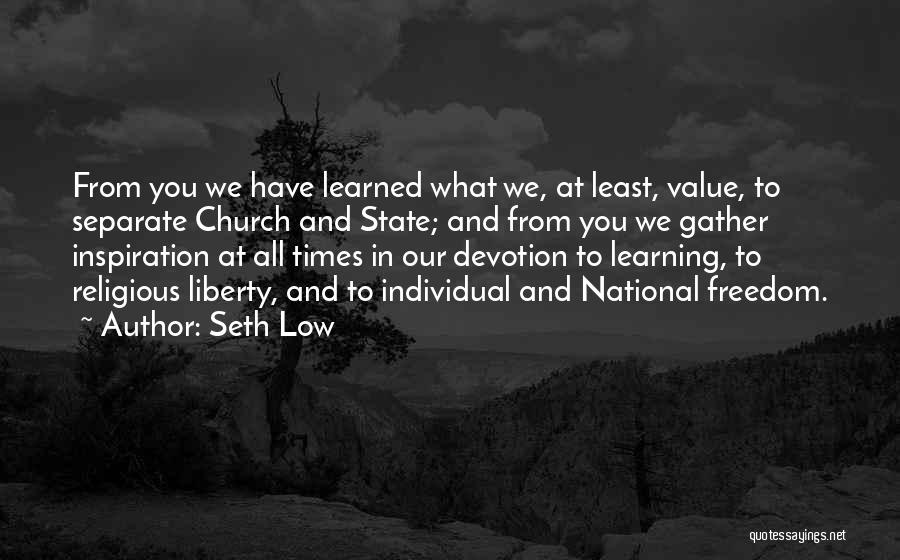 What We Value Quotes By Seth Low
