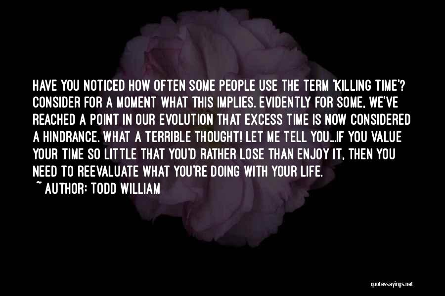 What We Value Quotes By Todd William