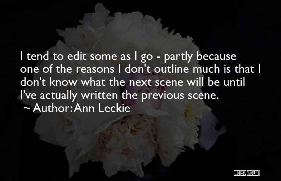 What Will Be Will Be Quotes By Ann Leckie
