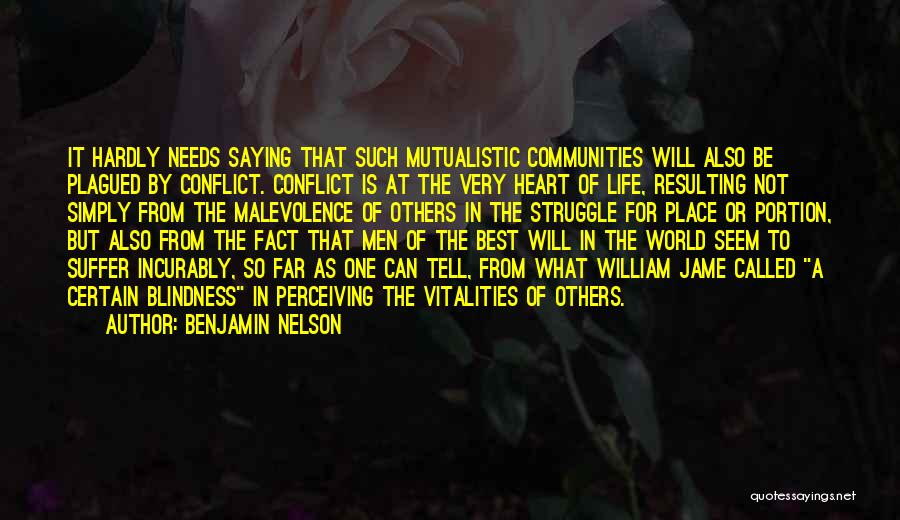 What Will Be Will Be Quotes By Benjamin Nelson