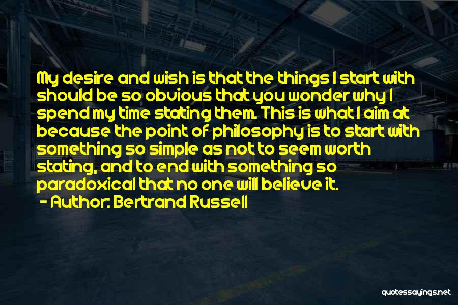 What Will Be Will Be Quotes By Bertrand Russell