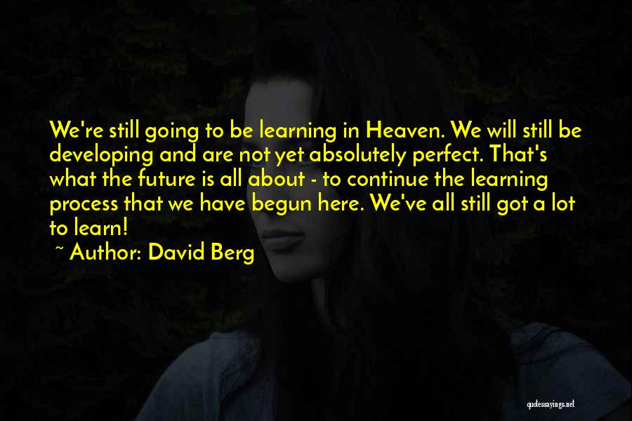 What Will Be Will Be Quotes By David Berg