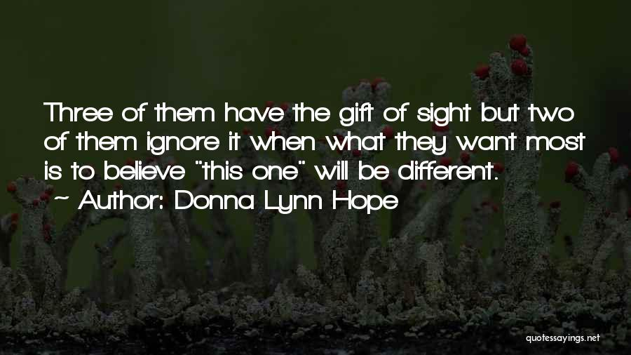 What Will Be Will Be Quotes By Donna Lynn Hope