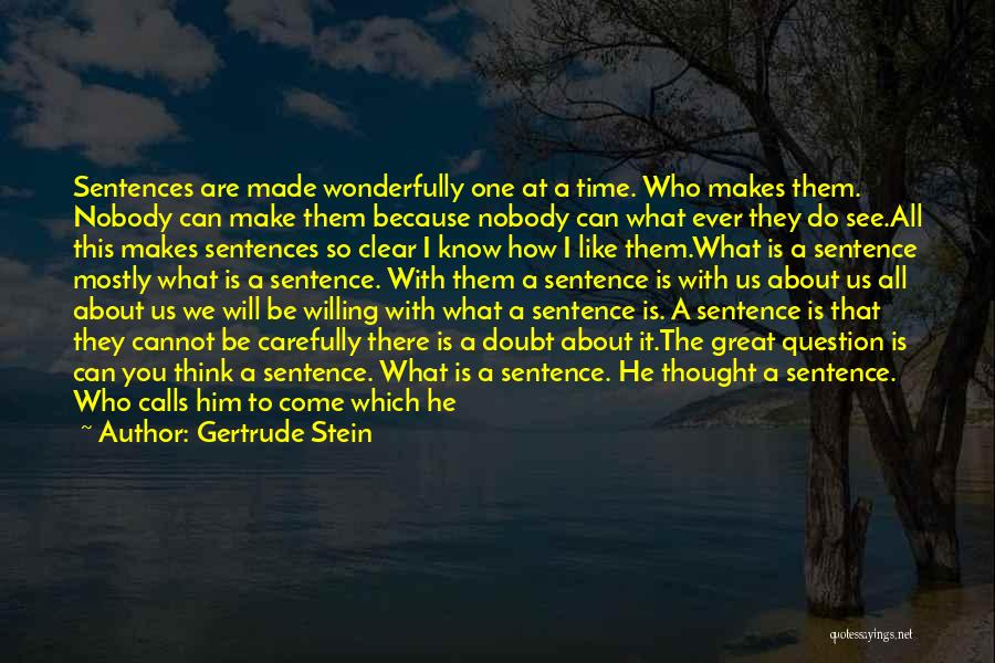 What Will Be Will Be Quotes By Gertrude Stein