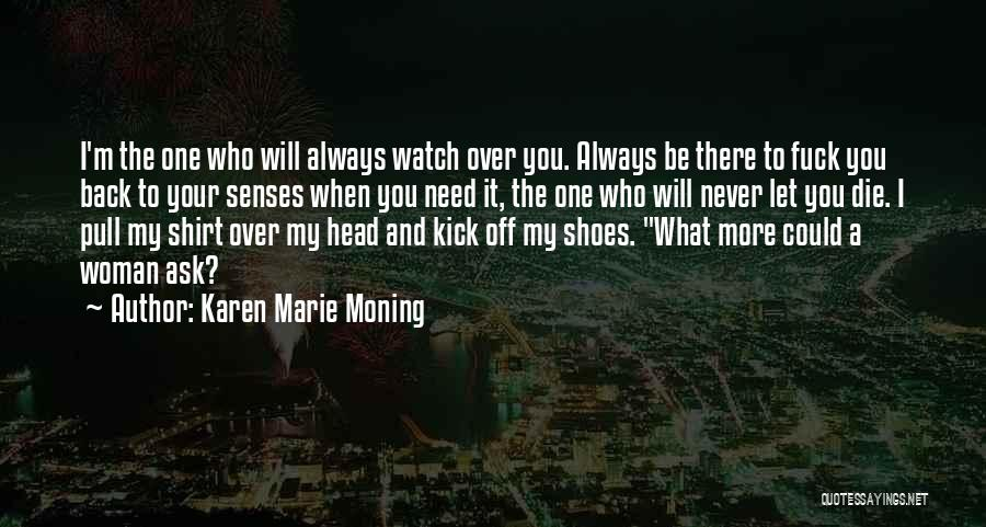 What Will Be Will Be Quotes By Karen Marie Moning