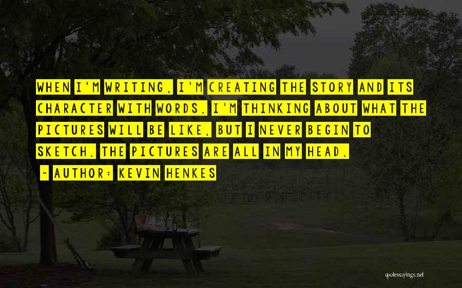What Will Be Will Be Quotes By Kevin Henkes