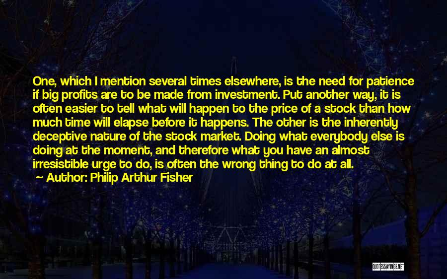 What Will Be Will Be Quotes By Philip Arthur Fisher
