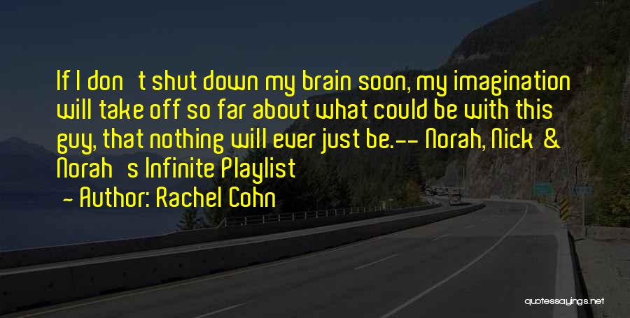What Will Be Will Be Quotes By Rachel Cohn