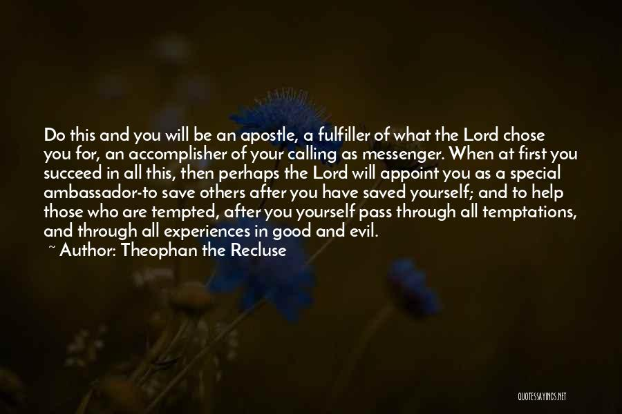 What Will Be Will Be Quotes By Theophan The Recluse