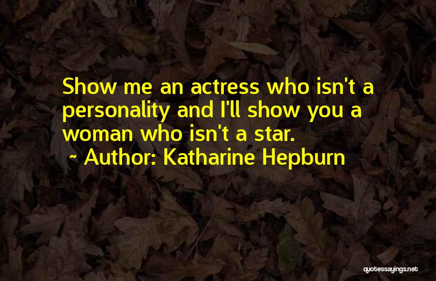 What Woman Wants Movie Quotes By Katharine Hepburn