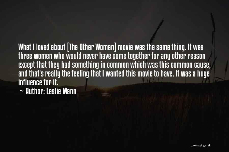 What Woman Wants Movie Quotes By Leslie Mann