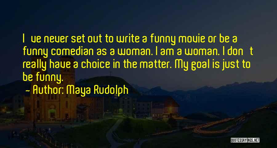 What Woman Wants Movie Quotes By Maya Rudolph