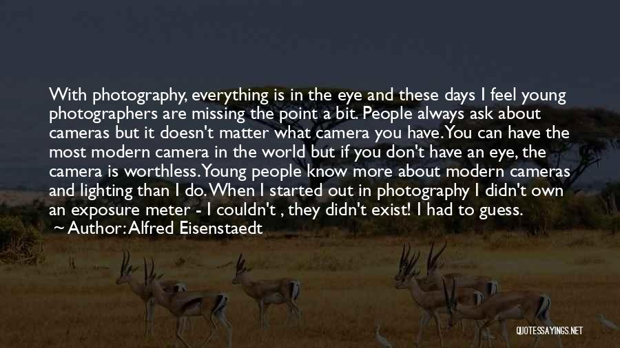 What You Are Missing Quotes By Alfred Eisenstaedt