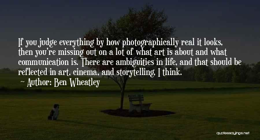 What You Are Missing Quotes By Ben Wheatley