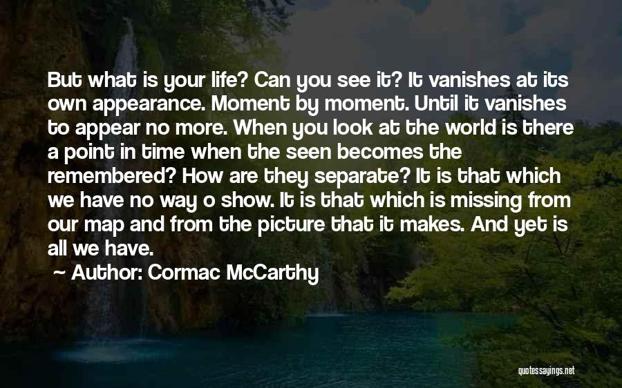 What You Are Missing Quotes By Cormac McCarthy