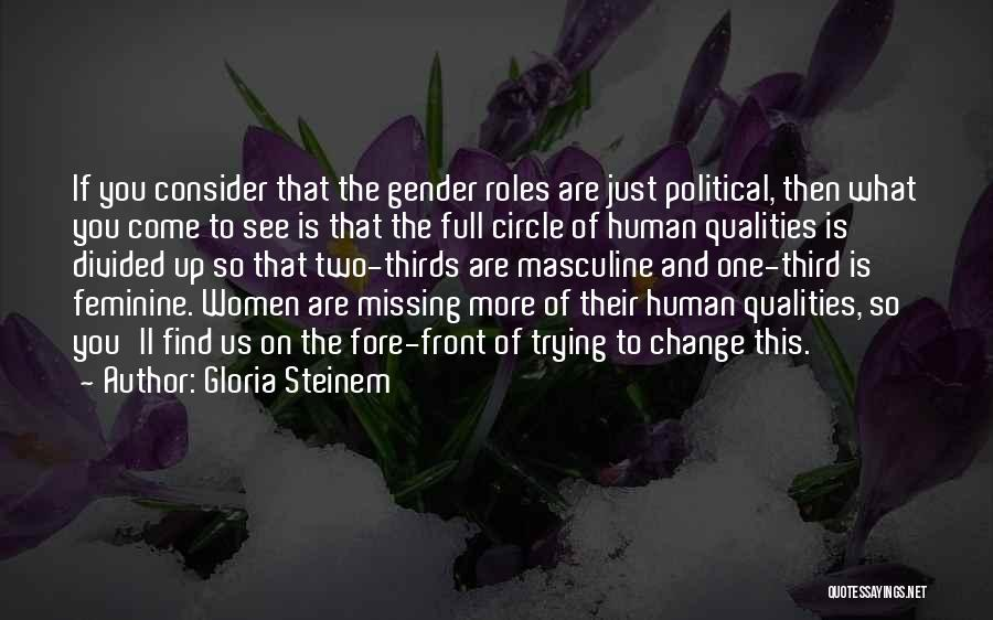What You Are Missing Quotes By Gloria Steinem
