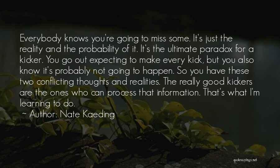 What You Are Missing Quotes By Nate Kaeding