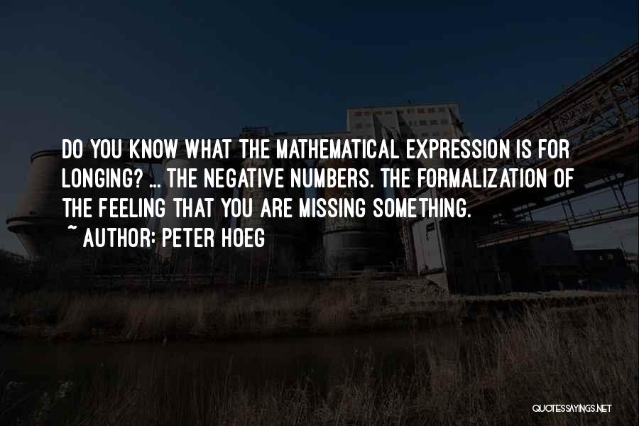 What You Are Missing Quotes By Peter Hoeg