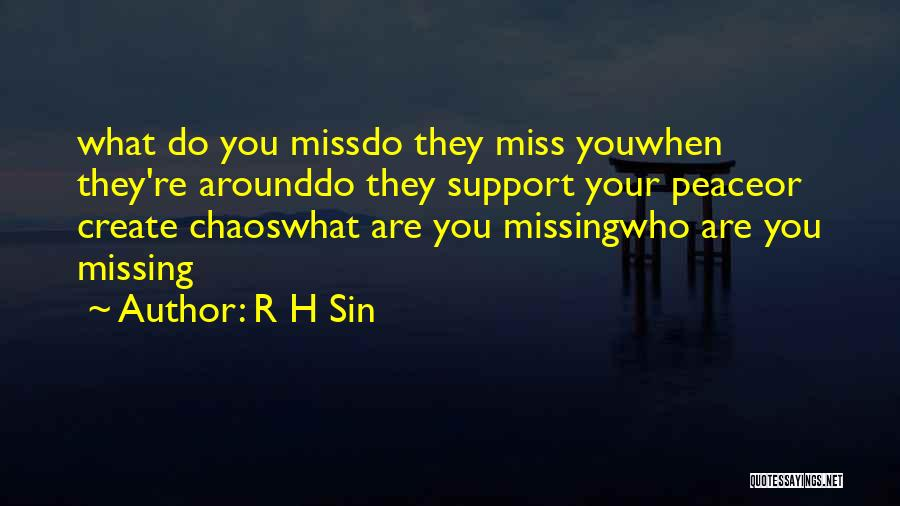 What You Are Missing Quotes By R H Sin
