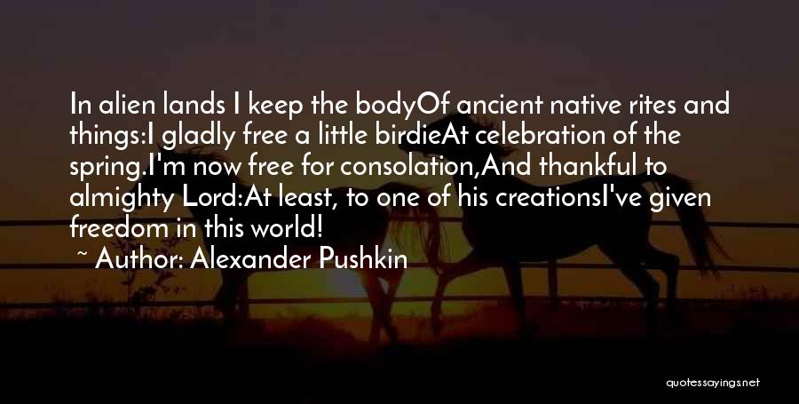 What You Are Thankful For Quotes By Alexander Pushkin