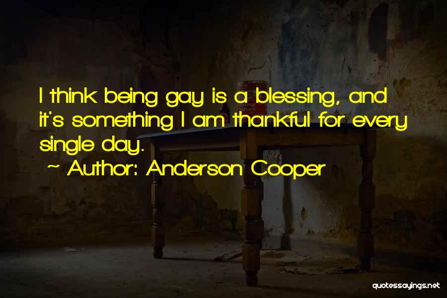 What You Are Thankful For Quotes By Anderson Cooper