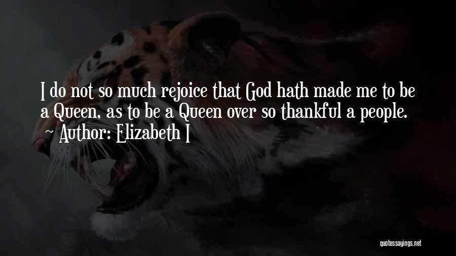 What You Are Thankful For Quotes By Elizabeth I