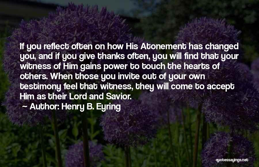 What You Are Thankful For Quotes By Henry B. Eyring