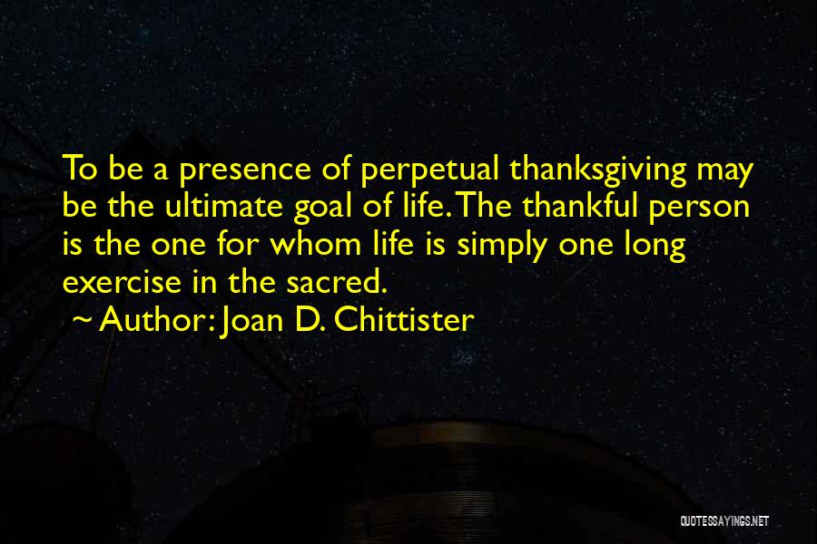 What You Are Thankful For Quotes By Joan D. Chittister