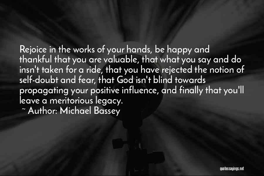 What You Are Thankful For Quotes By Michael Bassey