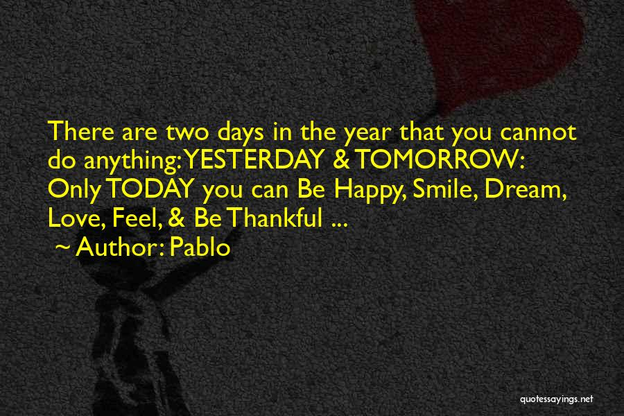 What You Are Thankful For Quotes By Pablo