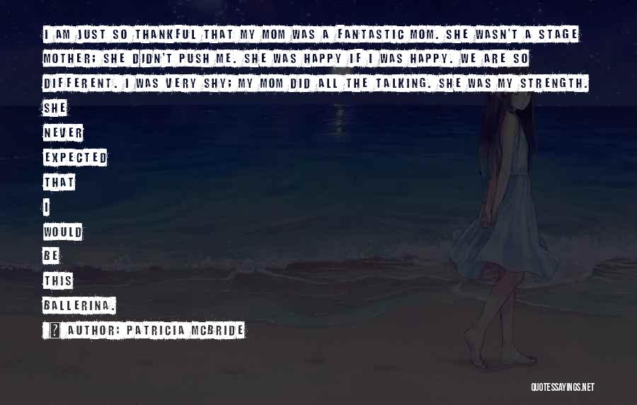 What You Are Thankful For Quotes By Patricia McBride