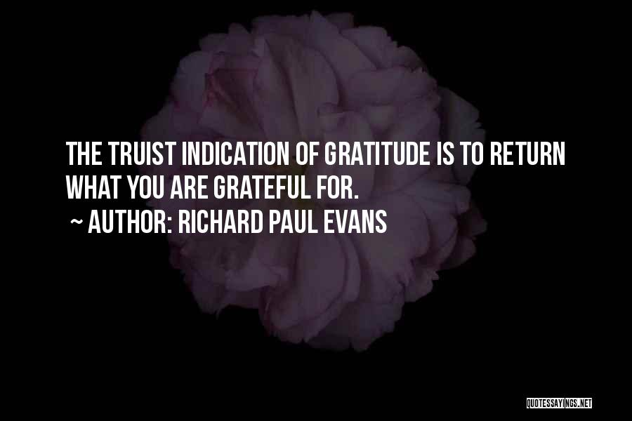 What You Are Thankful For Quotes By Richard Paul Evans