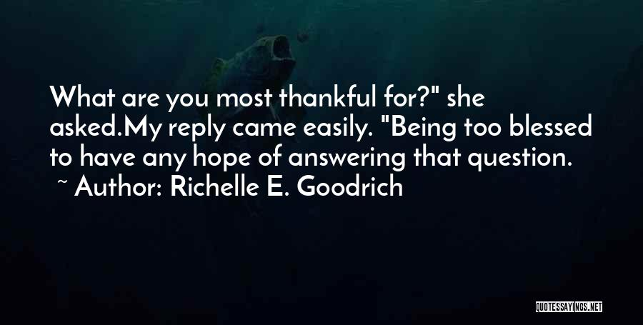What You Are Thankful For Quotes By Richelle E. Goodrich