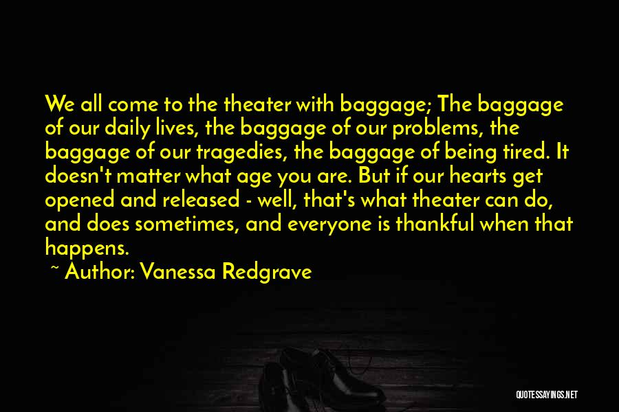 What You Are Thankful For Quotes By Vanessa Redgrave