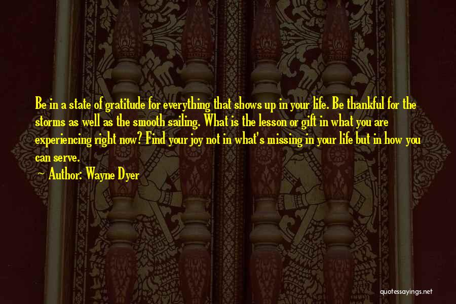 What You Are Thankful For Quotes By Wayne Dyer