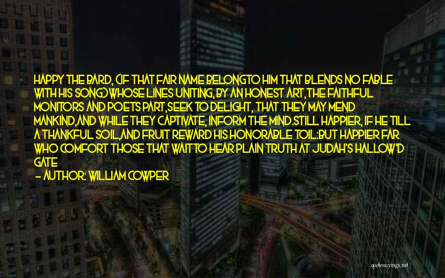 What You Are Thankful For Quotes By William Cowper