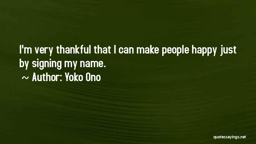 What You Are Thankful For Quotes By Yoko Ono