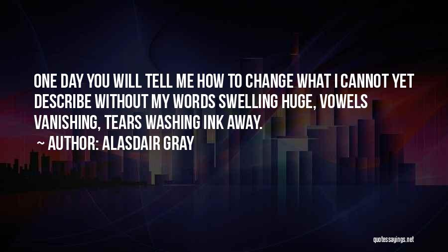 What You Cannot Change Quotes By Alasdair Gray