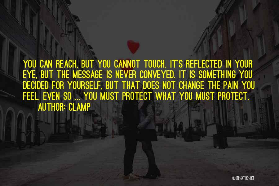 What You Cannot Change Quotes By CLAMP