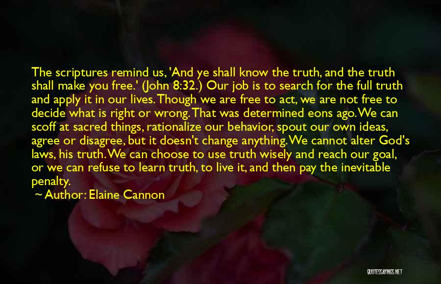 What You Cannot Change Quotes By Elaine Cannon