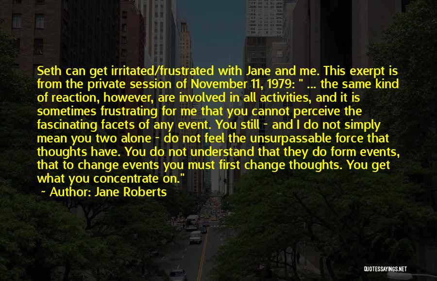 What You Cannot Change Quotes By Jane Roberts