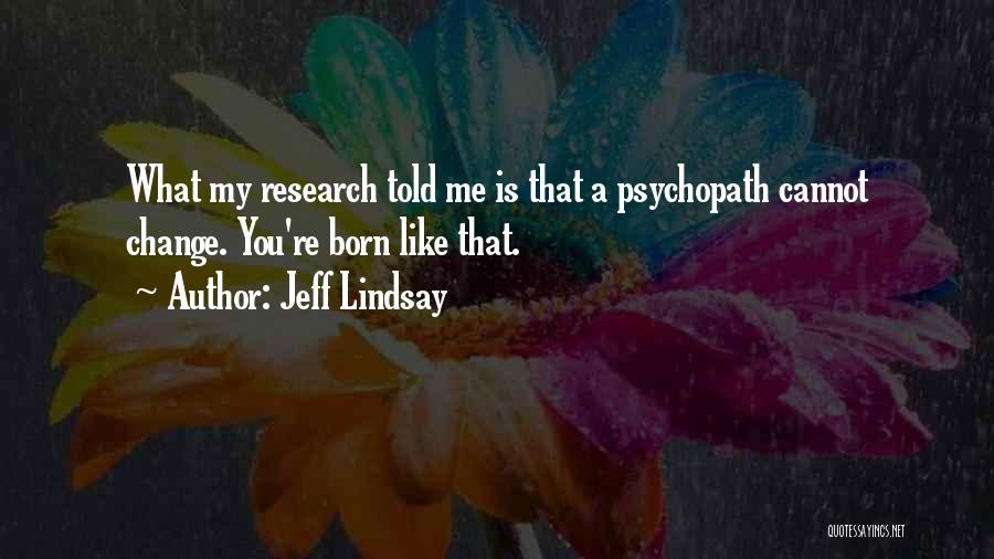 What You Cannot Change Quotes By Jeff Lindsay