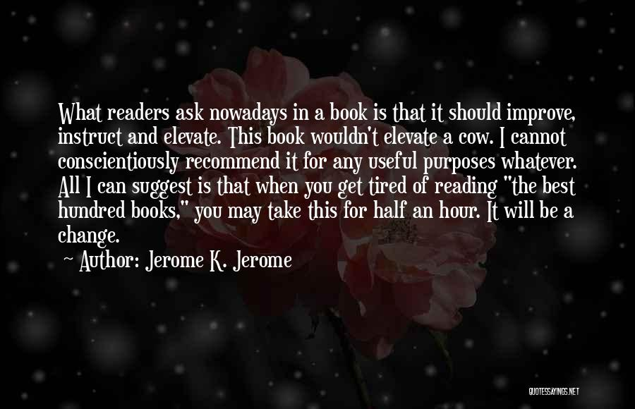 What You Cannot Change Quotes By Jerome K. Jerome